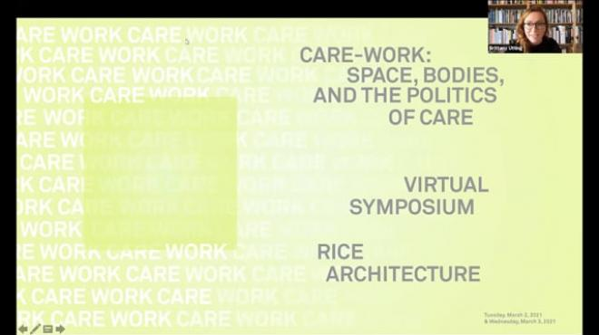 CARE-WORK: Space, Bodies, and the Politics of Care: Panel 1