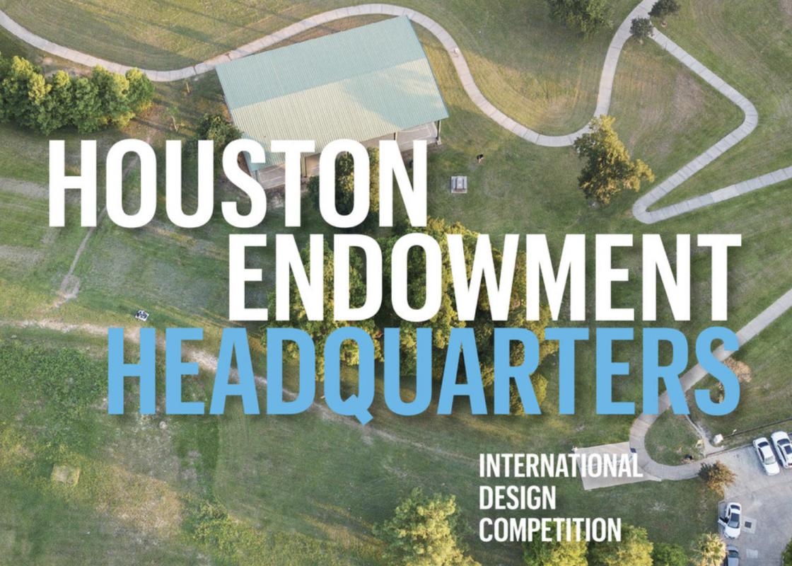 Houston Endowment Headquarters International Design Competition