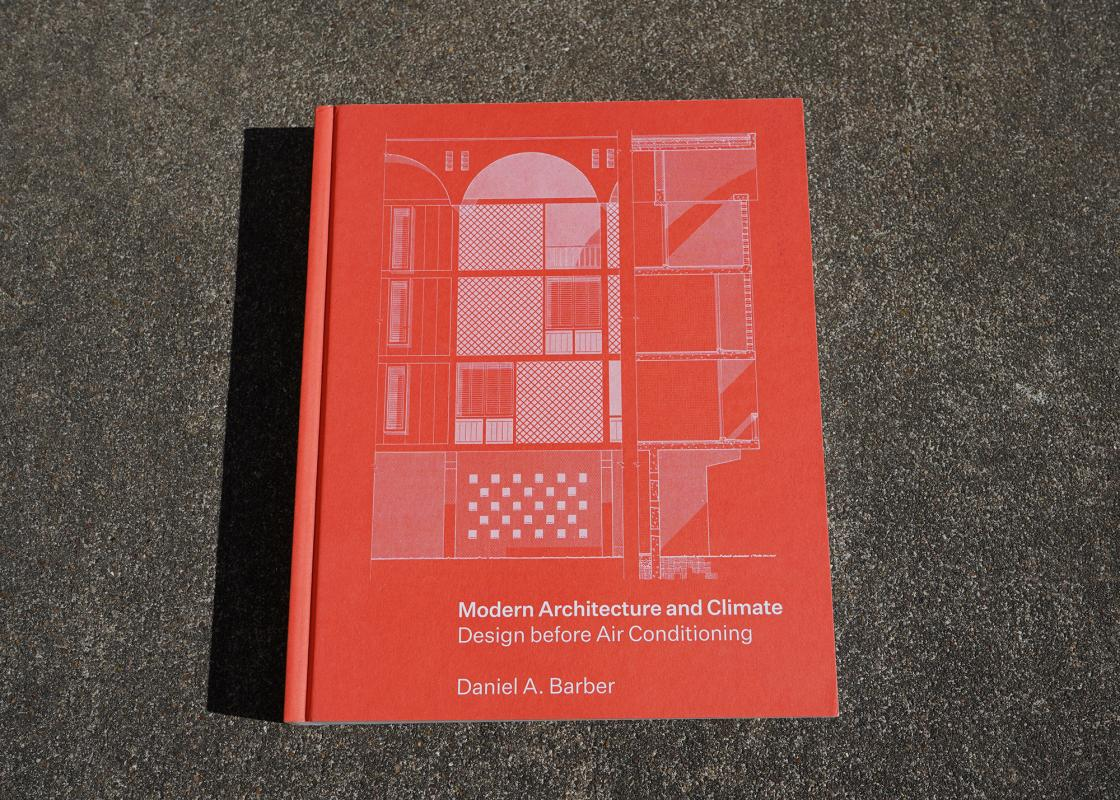 Modern Architecture and Climate: Design before Air Conditioning by Daniel Barber. Courtesy Princeton University Press.