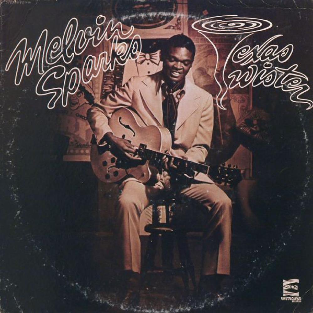 Melvin Sparks. The Texas Twister. Eastbound Records, EB 9006, 1973.