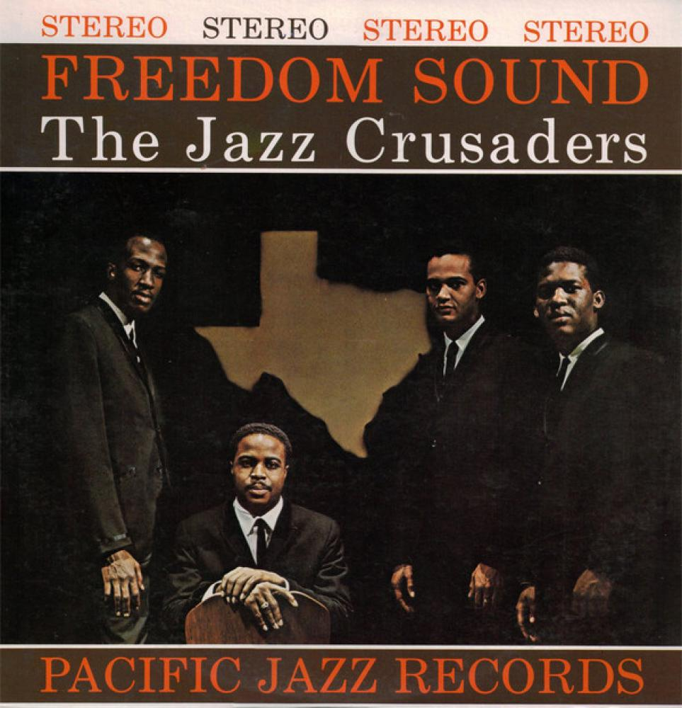 The Jazz Crusaders. Freedom Sound. Pacific Jazz ST-27, 1961.