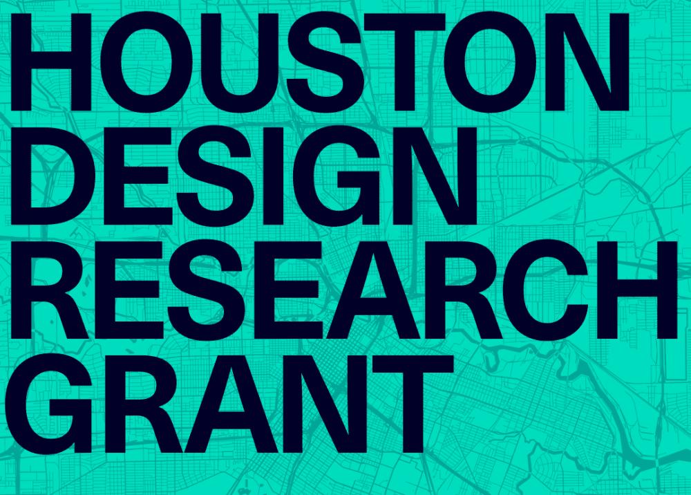 Houston Design Research Grant
